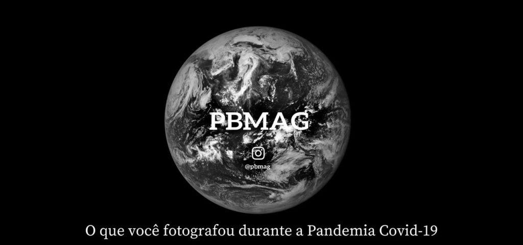 O que você fotografou durante a Pandemia Covid-19